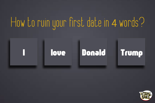 Ruin your date in 4 words
